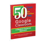50 Things To Go Further With Google Classroom 9780996989565