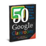 50 Things You Can Do with Google Classroom 9780986155420
