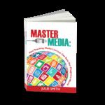 Master the Media 9780986155444
