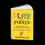 Play Like a Pirate 9780986155543