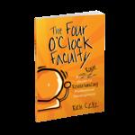 The Four O'clock Faculty 9781946444363